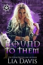 Bound to Them - A Reverse Harem Paranormal Romance ebook by Lia Davis