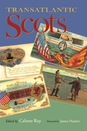 Transatlantic Scots ebook by Celeste Ray, James Hunter, Celeste Ray,...