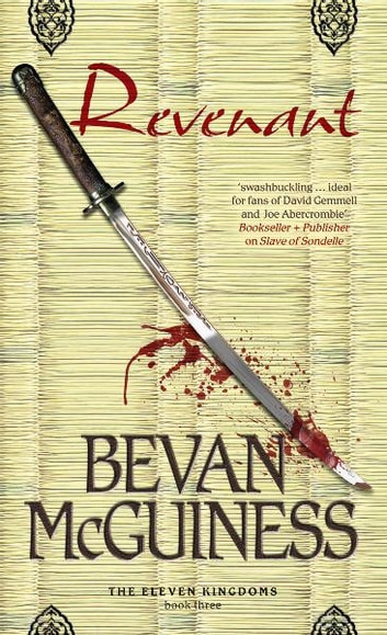 Revenant: Book Three of The Eleven Kingdoms ebook by Bevan McGuiness