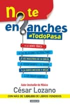 No te enganches #TodoPasa ebooks by César Lozano