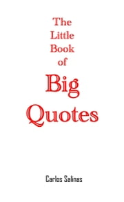 The Little Book of Big Quotes ebook by Carlos Salinas