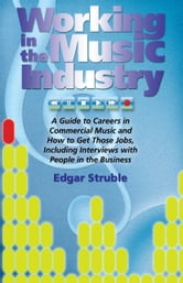 Working In The Music Industry ebook by Edgar Struble