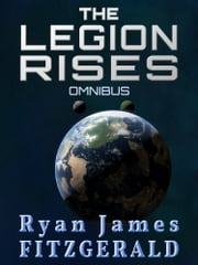 The Legion Rises: Omnibus ebook by Ryan James Fitzgerald
