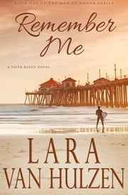 Remember Me ebook by Lara Van Hulzen