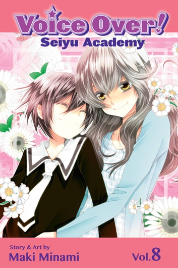 Voice Over!: Seiyu Academy, Vol. 8 ebook by Maki Minami