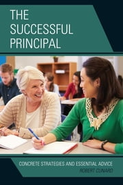 The Successful Principal - Concrete Strategies and Essential Advice ebook by Robert Cunard