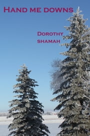 Hand Me Downs ebook by Dorothy Shamah