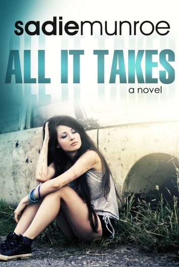 All It Takes ebook by Sadie Munroe