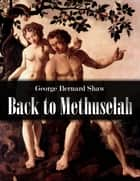 Back to Methuselah ebook by George Bernard Shaw