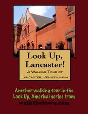 A Walking Tour of Lancaster, Pennsylvania ebook by Doug Gelbert