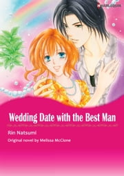 WEDDING DATE WITH THE BEST MAN - Harlequin Comics ebook by Melissa Mcclone,RIN NATSUMI