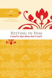 Resting in Him - I need to slow down but I can't! ebook by Women of Faith