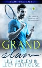 Grand Slam ebook by Lucy Felthouse, Lily Harlem