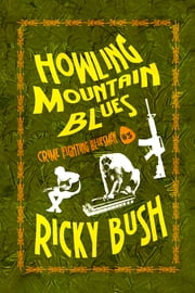 Howling Mountain Blues ebook by Ricky Bush