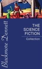 The Science Fiction Collection ebook by Philip K. Dick, Andre Norton, Murray Leinster,...
