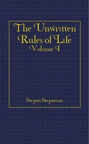 The Unwritten Rules of Life ebook by Stepan Stepanian