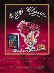 Retrospect: An Illustrated Medical Romance Trilogy Part One ebook by Lisa-Ann Carey