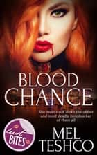 Blood Chance ebook by Mel Teshco