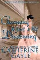 Charming and Just a Bit Disarming eBook by Catherine Gayle