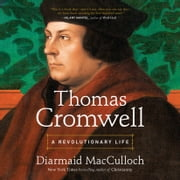 Thomas Cromwell - A Revolutionary Life audiobook by Diarmaid MacCulloch