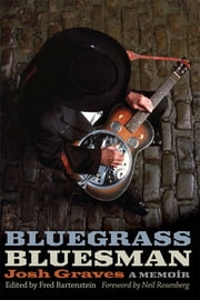 Bluegrass Bluesman - A Memoir ebook by Josh Graves,Fred Bartenstein