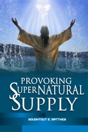Provoking Supernatural Supply ebook by Soughtout Emeka Matthew
