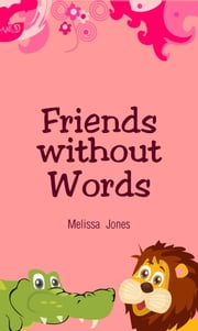 Friends without Words ebook by Melissa Jones