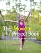 The iMovie '11 Project Book ebook by Jeff Carlson