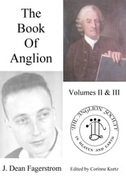 The Book Of Anglion: Volumes II & III ebook by J. Dean Fagerstrom