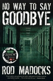 No Way to Say Goodbye ebook by Rod Madocks