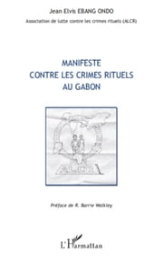 Manifeste contre les crimes rituels au Gabon ebook by Jean Elvis Ebang  Ondo