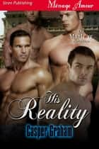 His Reality ebook by Casper Graham