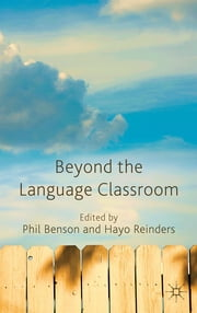 Beyond the Language Classroom ebook by Professor Phil Benson,Dr. Hayo Reinders