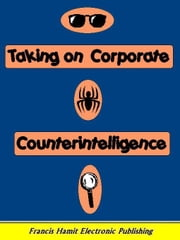 TAKING ON CORPORATE COUNTERINTELLIGENCE ebook by Hamit, Francis
