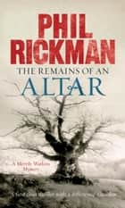 The Remains of an Altar ebook by Phil Rickman
