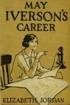 May Iverson's Career ebook by Elizabeth Jordan