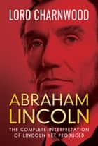 Abraham Lincoln ebook by Lord Charnwood, Digital Fire