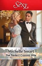 The Perfect Cazorla Wife ebook by Michelle Smart