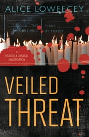 Veiled Threat ebook by Alice Loweecey