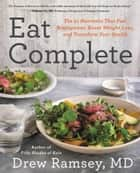 Eat Complete ebook by Drew Ramsey, M.D.
