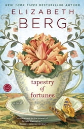 Tapestry of Fortunes - A Novel ebook by Elizabeth Berg