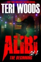 Alibi - Part I ebook by Teri Woods