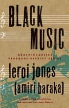 Black Music eBook by LeRoi Jones (Amiri Baraka)