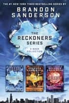 The Reckoners Series - Steelheart; Firefight; Calamity ebook by Brandon Sanderson