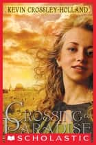 Crossing To Paradise ebook by Kevin Crossley-Holland