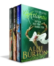 Lost Daughters of Atlantis Collection - Lost Daughters of Atlantis ebook by Allie Burton