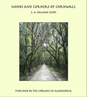 Nooks and Corners of Cornwall ebook by C. A. Dawson Scott