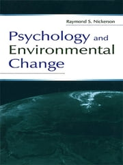Psychology and Environmental Change ebook by Raymond S. Nickerson