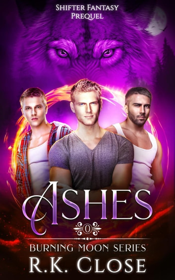 Ashes - Burning Moon, #4 ebook by RK Close