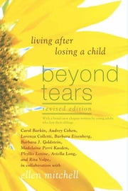 Beyond Tears - Living After Losing a Child ebook by Ellen Mitchell